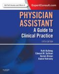 Prepare for every stage of your physician assistant career with Physician Assistant: A Guide to Clinical Practice, 5th Edition - the one text that takes you from your PA coursework through clinical practice! Concise, easy to read, and highly visual, this all-in-one resource by Ruth Ballweg, Edward M