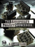 THE AUDIOPHILE'S PROJECT SOURCEBOOK  Build audio projects that produce great sound for far less than they cost in the store, with audio hobbyists' favorite writer Randy Slone