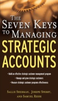 Market-proven strategies to generate competitive advantage by identifying and always taking care of your best customers  The Seven Keys to Managing Strategic Accounts provides decision makers with a proactive program for profitably managing their largest, most critical customers--their strategic accounts