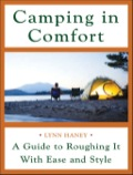 Roughing it doesn't have to be uncomfortable...or expensive!  Camping in Comfort is the complete guide to help you enjoy the latest advances in outdoor gear without wasting money on expensive, unnecessary paraphernalia