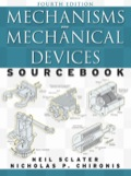 Over 2000 drawings make this sourcebook a gold mine of information for learning and innovating in mechanical design  The fourth edition of this unique engineering reference book covers the past, present, and future of mechanisms and mechanical devices