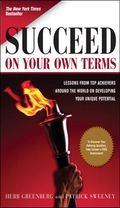 WHAT MAKES TOP ACHIEVERS SUCCESSFUL?Is it more energy? Luck? Drive? Focus? Vision? These are some of the questions answered in Herb Greenberg and Patrick Sweeney's illuminating book, Succeed on Your Own Terms.Greenberg and Sweeney spent two years traveling in more than two dozen countries interviewing some of the world's most accomplished individuals - including renowned architect Michael Graves; Chief Financial Officer of Dun and Bradstreet, Sara Mathew; former Dallas Cowboy Roger Staubach; legendary civil rights advocate Congressman John Lewis; actor Ben Vereen; Holocaust survivor Samuel Pisar; President of Home Depot Canada, Annette Verschuren; mountain climber Rebecca Stephens; the shortest NBA player of all time, Muggsy Bogues; Senator Barbara Boxer; cancer survivor Janet Lasley; and Philadelphia Eagles owner Jeffrey Lurie.Through in-depth interviews and results from a comprehensive personality assessment, the authors uncover the defining qualities that set each of these remarkable individuals apart