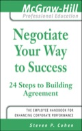 CREATE CONSENSUS AROUND YOUR IDEAS -AND ADVANCE YOUR CAREER!The business world turns on the art of the deal