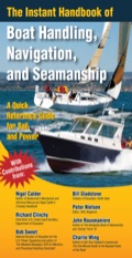 Instant answers for your boat handling, navigation, and seamanship questions  The Instant Handbook uses a dynamic new quick-reference format to cover the critical aspects of piloting, seamanship, and boat handling under sail or power more accessibly and effectively than has ever been done before