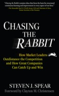 Chasing The Rabbit: How Market Leaders Outdistance The Competition And How Great Companies Can Catch Up And Win, Foreword By Clay Christensen