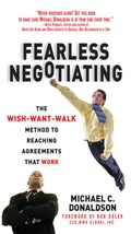 Never fear another negotiation!Powerhouse entertainment lawyer and negotiating guru Michael Donaldson has distilled a lifetime of negotiating success into a simple, straightforward plan to get you what you want, when you want it-without the angst.If you've ever been uncertain before a negotiation, felt beaten up after, or thought you could have and should have negotiated better, Fearless Negotiating shows you, step by step, how to erase your fears and preconceptions and tap into the master negotiator that lives within you