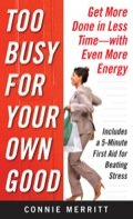 Too Busy For Your Own Good: Get More Done In Less Time—with Even More Energy