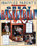 The Baffled Parent's Guide to Great Basketball Plays 9780071643474