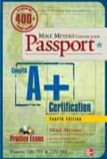 Mike Meyers' Comptia A  Certification Passport, Fourth Edition (exams 220-701 & 220-702)