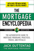 The Mortgage Encyclopedia: The Authoritative Guide to Mortga