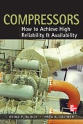 Practical techniques for optimizing compressor performance  Written by experts with more than 100 combined years of industry experience in machinery failure avoidance, Compressors: How to Achieve High Reliability & Availability offers proven solutions to a pervasive and expensive problem in modern industry--compressor failure