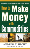 How to Make Money with Commodities 9780071807906