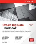 Transform Big Data into Insight  'In this book, some of Oracle's best engineers and architects explain how you can make use of big data