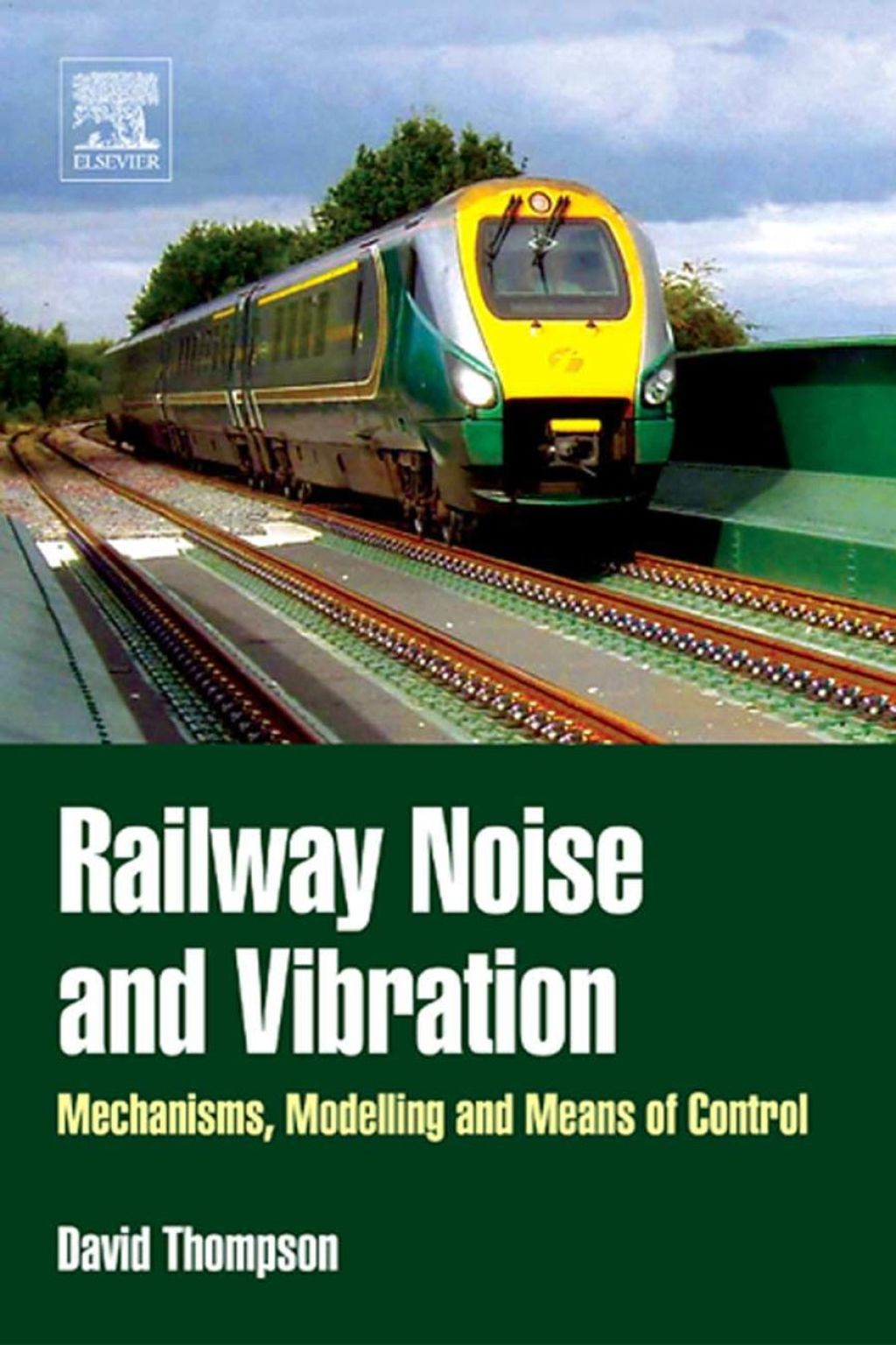 Railway Noise and Vibration: Mechanisms, Modelling and Means of Control (ebook) eBooks