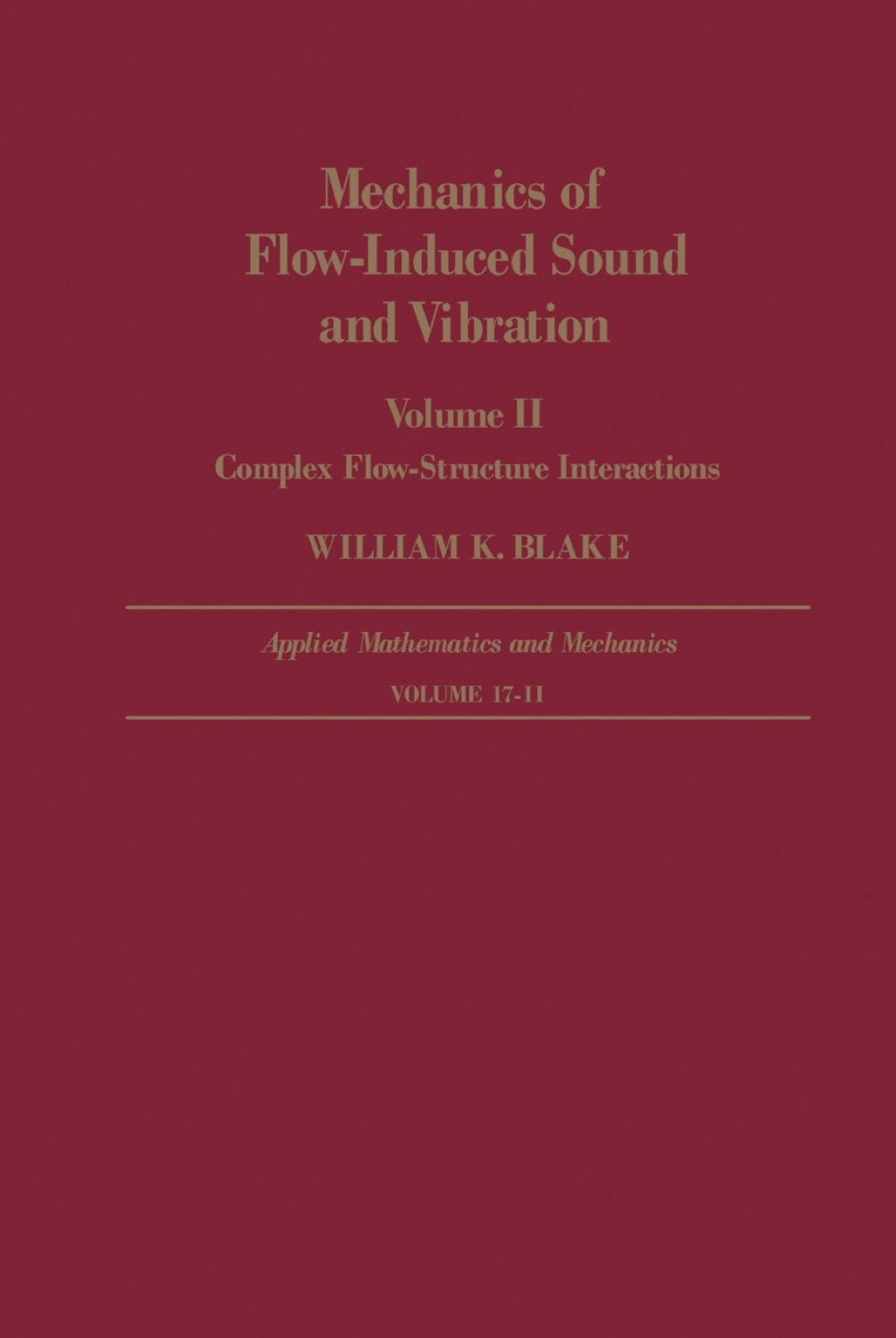 Mechanics of Flow-Induced Sound and Vibration V2: Complex Flow-Structure Interactions (ebook) eBooks