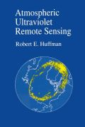 This book is an introduction to the use of the ultraviolet for remote sensing of the Earth's atmosphere