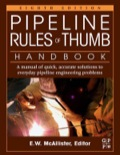 Presented in easy-to-use, step-by-step order, Pipeline Rules of Thumb Handbook is a quick reference for day-to-day pipeline operations