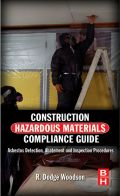 Construction Hazardous Materials Compliance Guide: Asbestos Detection, Abatement And Inspection Procedures