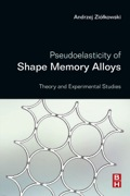 Pseudoelasticity Of Shape Memory Alloys: Theory And Experimental Studies