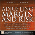 Adjusting Margin and Risk: Tips and Tricks to Reduce Margin Requirements and Alleviate Margin Calls 9780132491952