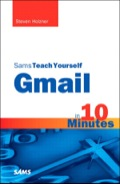 Sams Teach Yourself Gmail in 10 Minutes gives you straightforward, practical answers when you need fast results