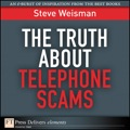 This Element is an excerpt from The Truth About Avoiding Scams (9780132333856) by Steve Weisman