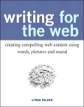 Writing for the Web: Creating Compelling Web Content Using Words, Pictures, and Sound 9780132850278