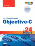 Sams Teach Yourself Objective-C in 24 Hours 9780132939874