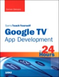 In just 24 sessions of one hour or less, Sams Teach Yourself Google TV App Development in 24 Hours will help you master app development with the radically improved new version of Google TV running Android 3.2 and Android second-screen apps using 4.2