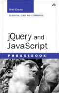 jQuery and JavaScript Phrasebook brings together 100  instantly useful code snippets and idioms for performing a wide spectrum of common web application tasks.   This hands-on guide gets straight to the essence of what