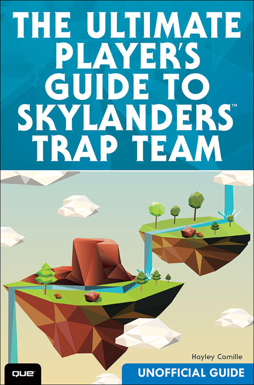 The Ultimate Player's Guide to Skylanders Trap Team (Unofficial Guide) (ebook) eBooks