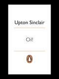 Sinclair's 1927 novel did for California's oil industry what The Jungle did for Chicago's meat-packing factories