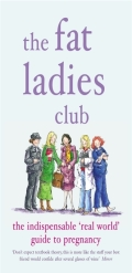 THE FAT LADIES CLUB met at antenatal classes and became firm friends