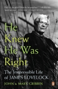 He Knew He Was Right: The Irrepressible Life Of James Lovelock