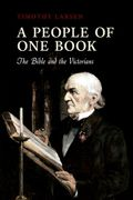A People Of One Book : The Bible And The Victorians; The Bible And The Victorians