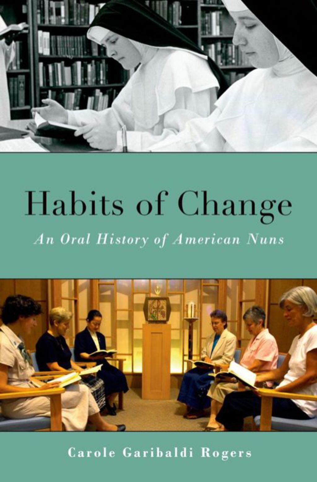 Habits of Change : An Oral History of American Nuns; An Oral History of American Nuns (ebook) eBooks