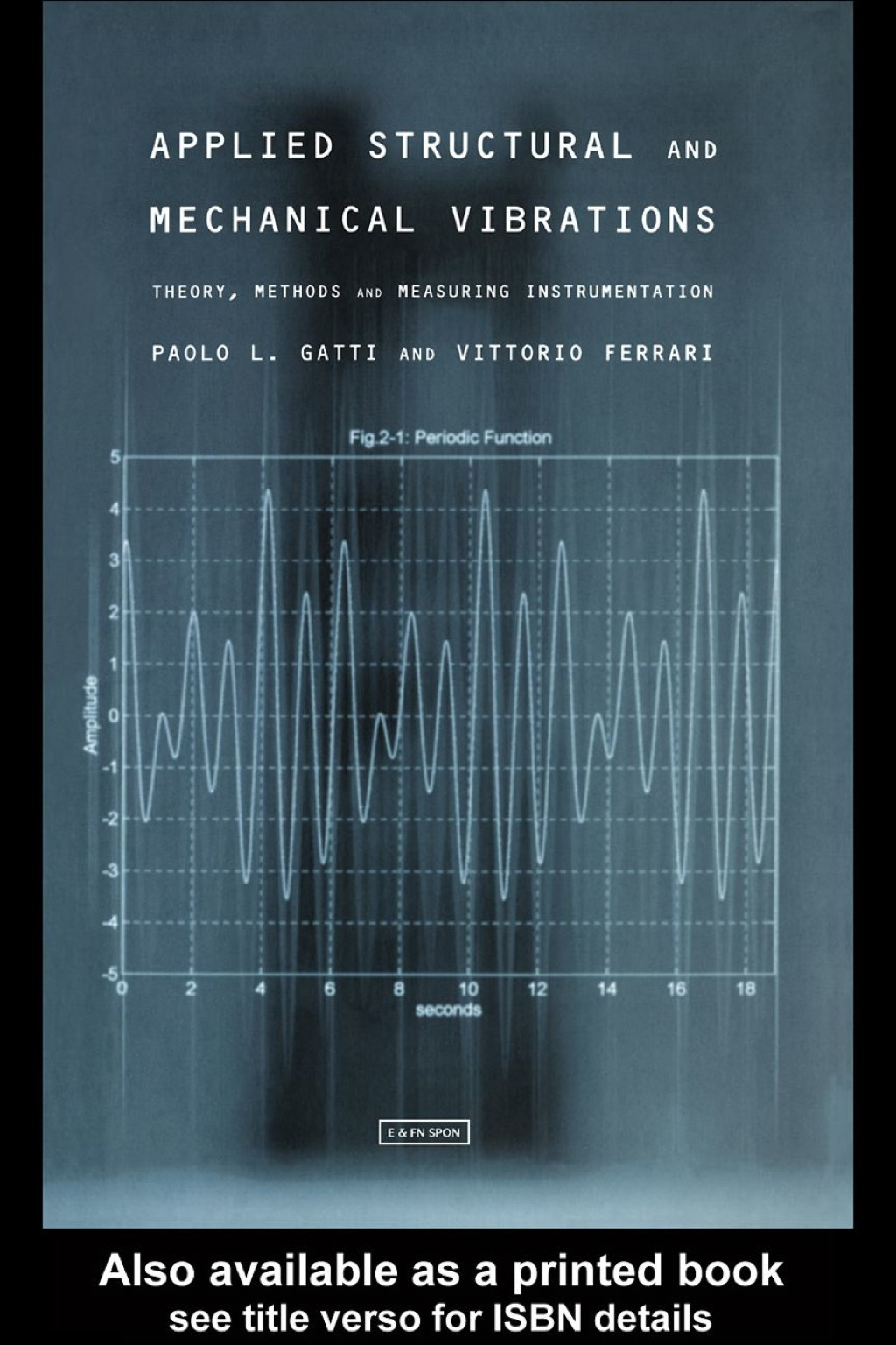Applied Structural and Mechanical Vibrations (ebook) eBooks