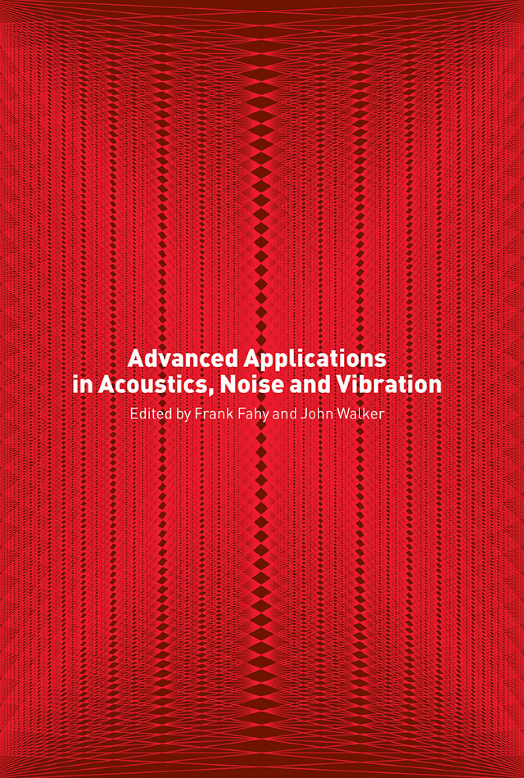 Advanced Applications in Acoustics, Noise and Vibration (ebook) eBooks