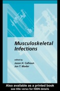 Musculoskeletal Infections investigates the occurrence, progression, severity and clinical prognosis of various soft tissue, bone and joint infections