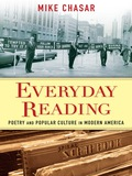 Everyday Reading is the first full-length critical study of the culture surrounding American popular and commercial poetry in the twentieth century