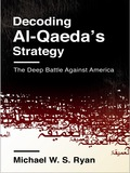 Consulting the work of well-known and obscure al-Qaeda theoreticians, Michael W