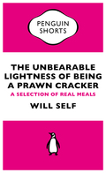 The Unbearable Lightness of Being a Prawn Cracker - hilarious restaurant reviews by Booker nominee Will Self'Most food writing and restaurant criticism is concerned with the ideal, with how by cooking this, or dining there, you can somehow ingurgitate a new - or at any rate improved - social, aesthetic and even spiritual persona