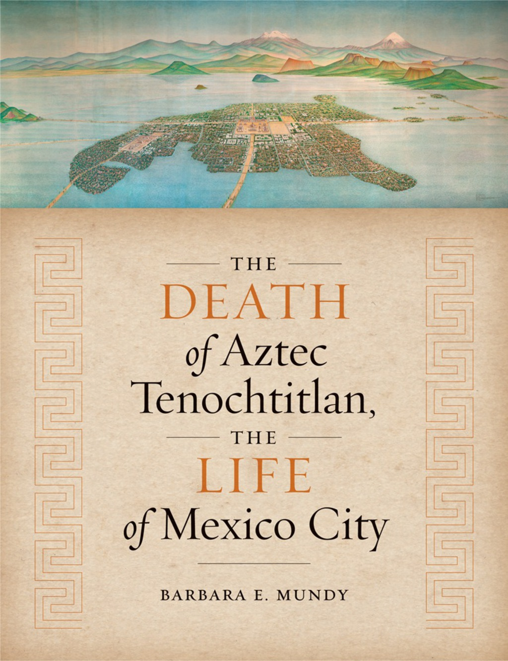 The Death of Aztec Tenochtitlan, the Life of Mexico City (ebook) eBooks
