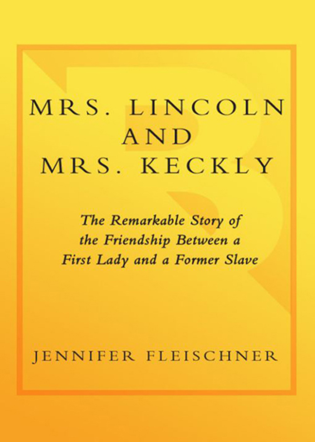 Mrs. Lincoln and Mrs. Keckly (ebook) eBooks