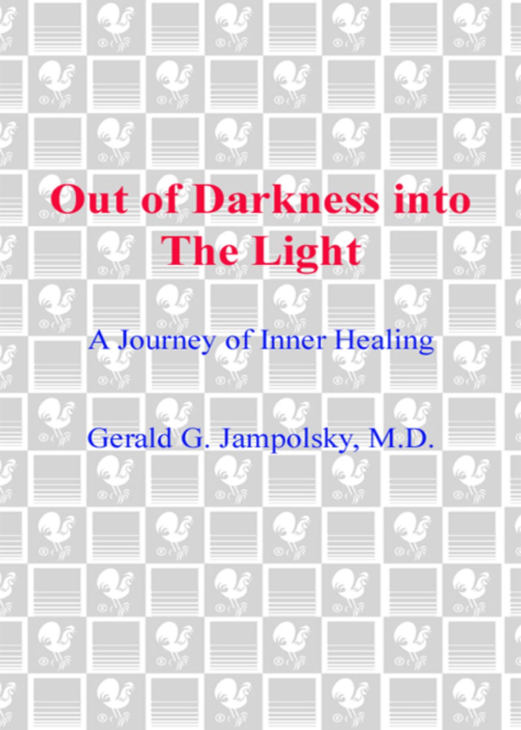 Out of Darkness into the Light (ebook) eBooks