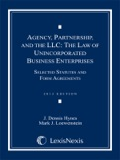 Agency, Partnership And The Llc: The Law Of Unincorporated Business Enterprises, Selected Statutes And Form Agreements, 2013 Doc Supp