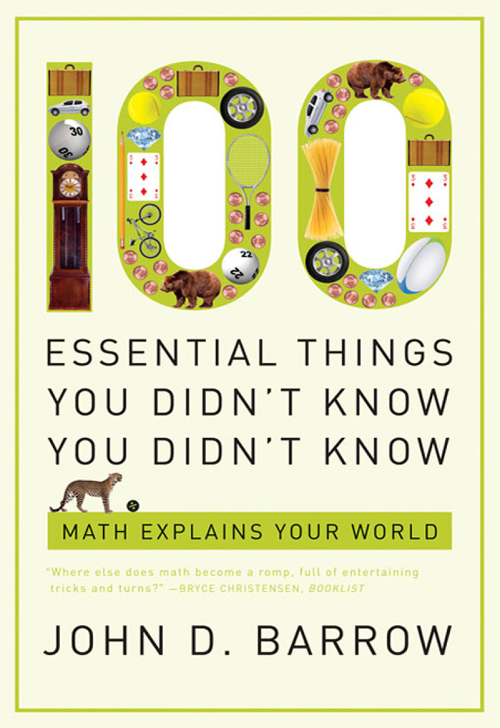 100 Essential Things You Didn't Know You Didn't Know: Math Explains Your World (ebook) eBooks