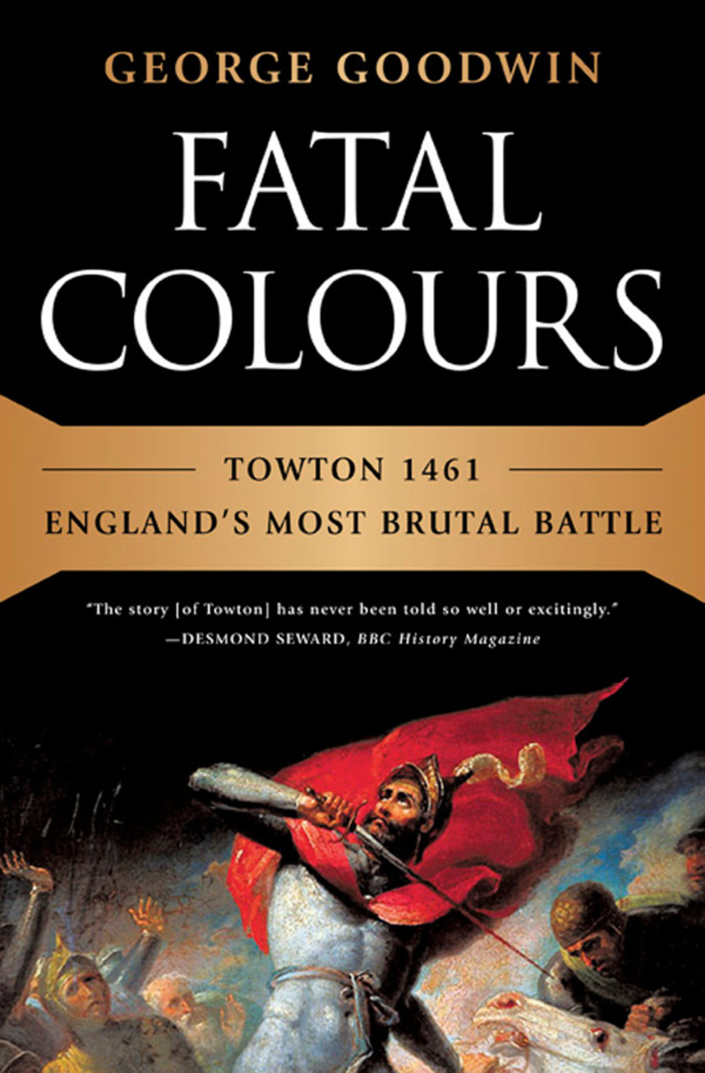 Fatal Colours: Towton 1461-England's Most Brutal Battle (ebook) eBooks
