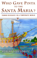 Who Gave Pinta To The Santa Maria?: Torrid Diseases In A Temperate World