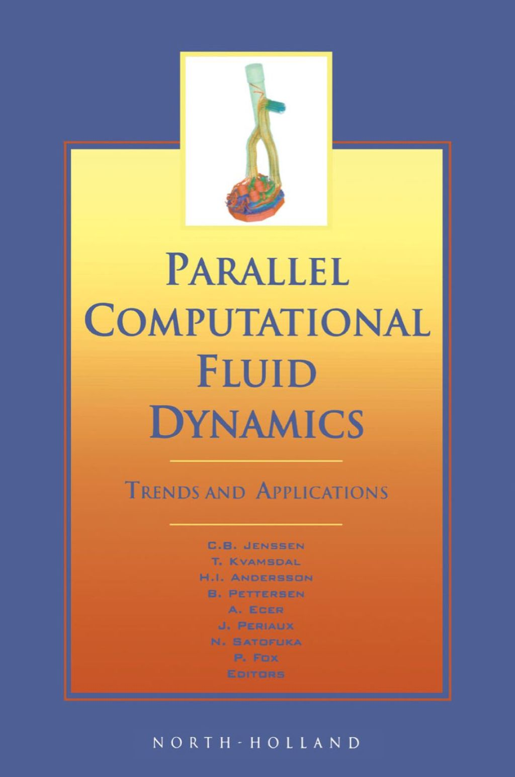 Parallel Computational Fluid Dynamics 2000: Trends and Applications (ebook) eBooks